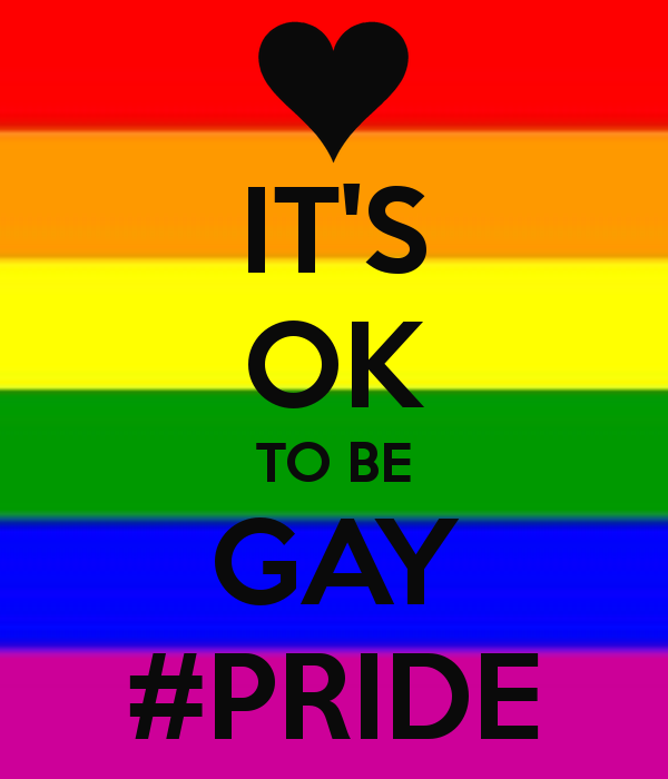 It's OK to be Gay #Pride
